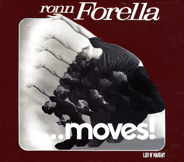 EVERYDAY I'M SHUFFLING: RON FORELLA…MOVES!