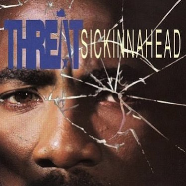 Threat Sickinnahead 1993